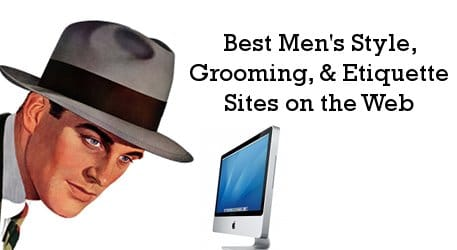 best men's style grooming etiquette websites web