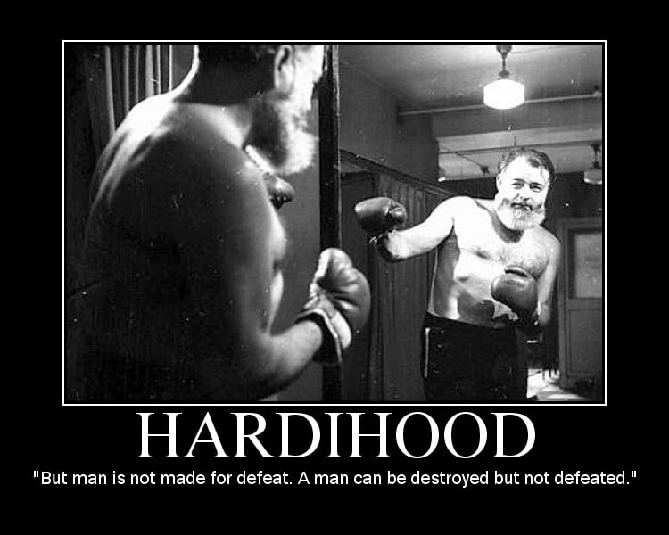 Motivational quote about Hardihood by Ernest Hemingway.