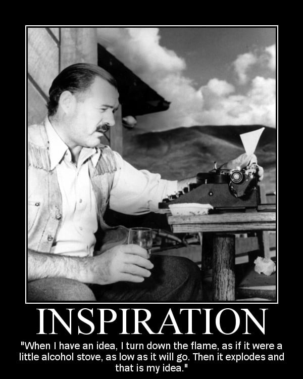 Motivational quote about Inspiration by Ernest Hemingway.