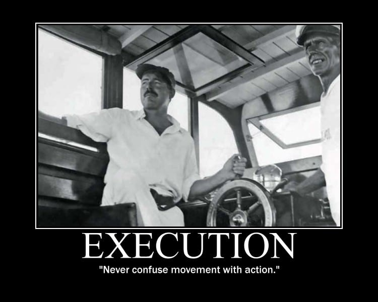 Motivational quote about Execution by Ernest Hemingway.