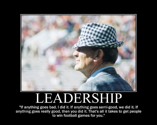 paul bear bryant leadership blame quote motivational poster