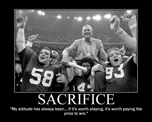 Paul Bear Bryant sacrifice paying price quote motivational poster team carrying him.