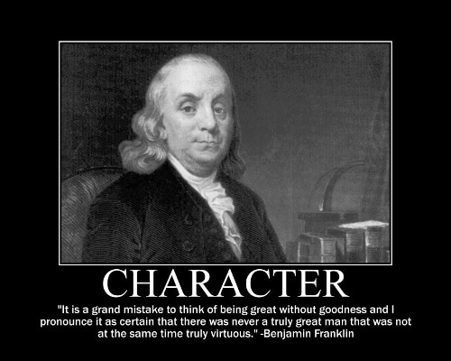 Benjamin Franklin's Character quote motivational poster.