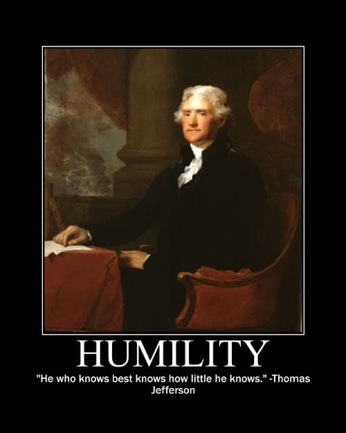 Thomas Jefferson's Humility quote motivational poster.