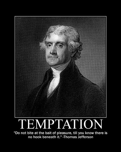 Thomas Jefferson's Temptation quote motivational poster.