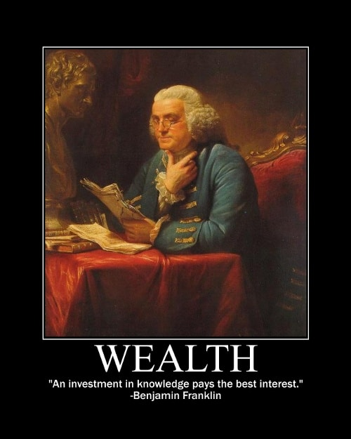 Benjamin Franklin's Wealth quote motivational poster.