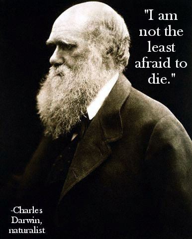 not least afraid to die charles darwin last words