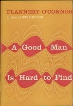 Book cover of A Good Man Is Hard to FindbyFlannery O'Connor.
