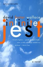 Book cover of Infinite Jestby David Foster Wallace.