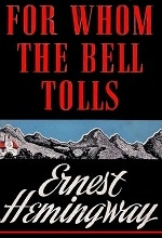 Book cover of For Whom the Bell Tollsby Ernest Hemingway.