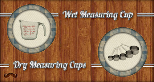 Wet measuring cup vs dry measuring cups.