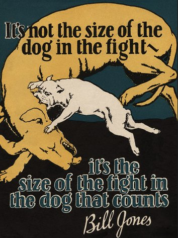 vintage motivational business poster size of fight in dog