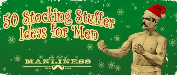 """50 Stocking Stuffer Ideas For Men"" by The Art of Manliness."