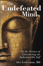Book cover of the undefeated mind written by Dr. Alex Lickerman.