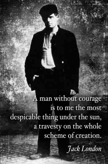 jack london quote man without courage