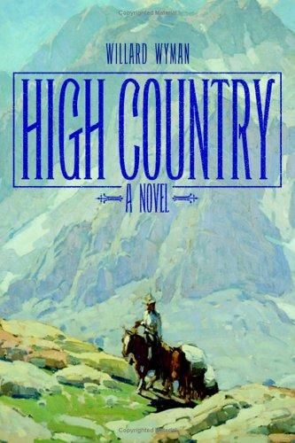 Book cover of High Country by Willard Wyman.
