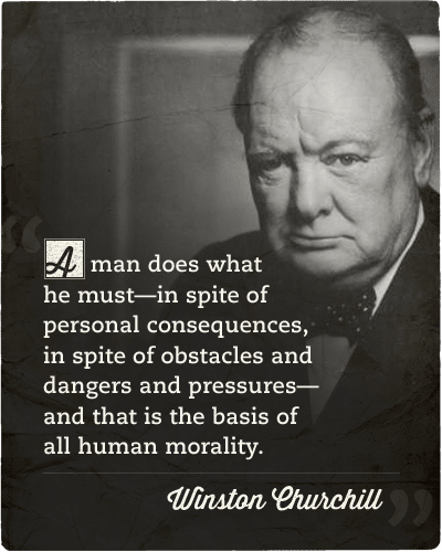 Winston churchill quote about human morality.