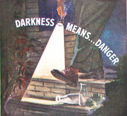 Vintage flashlight ad advertisement darkness means danger.