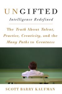Ungifted intelligence redefined book by Scott Barry Kaufman, book cover.