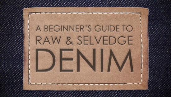 raw selvedge denim guide