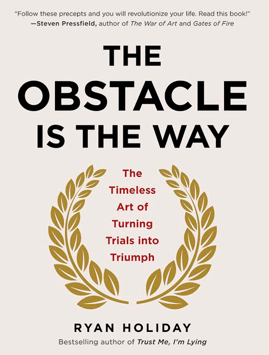 Book cover, the obstacle in the way by Ryan Holiday.