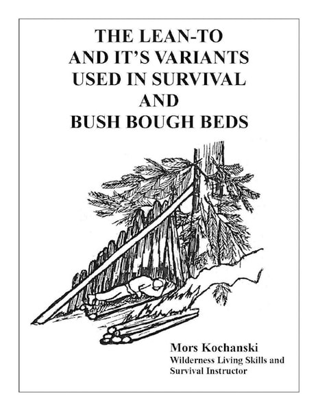 The Lean-To and It's Variants Used in Survival and Bush Bough Beds by Mors Kochanski book cover