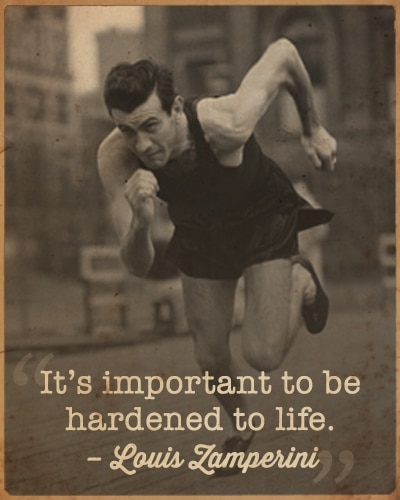 louis Zamperini running on track important to be hardened quote