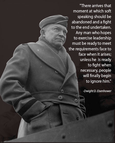 ike dwight eisenhower quote soft speaking fight to the end