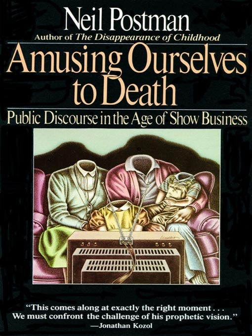 Amusing Ourselves to Death by Neil Postman book cover