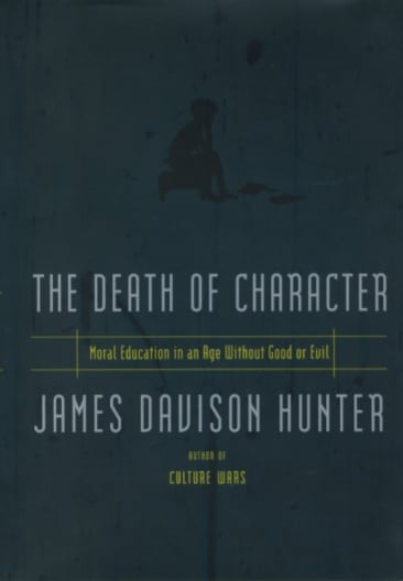The Death of Character by James Davison Hunter book cover