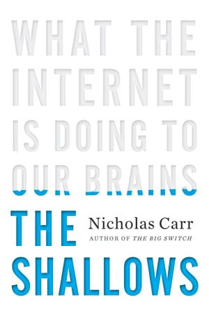 The Shallows: What the Internet Is Doing to Our Brains by Nicholas Carr book cover