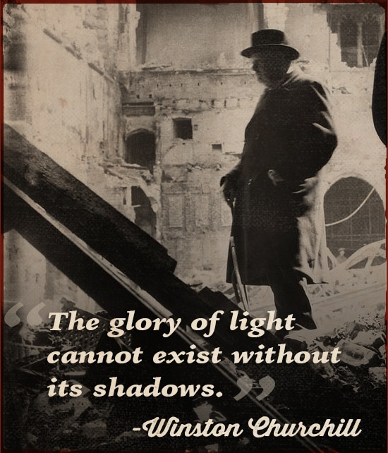 winstron churchill quote glory of light shadows