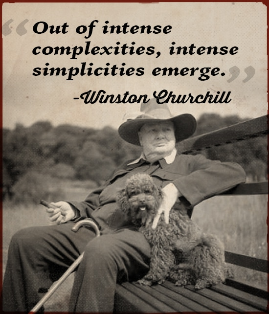 Winston Churchill quote intense complexities simplicities emerge.