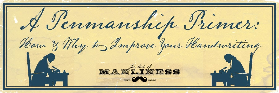 How to Improve Penmanship | The Art of Manliness