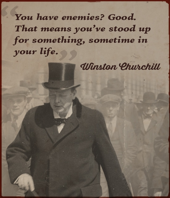 winston churchill you have enemies good