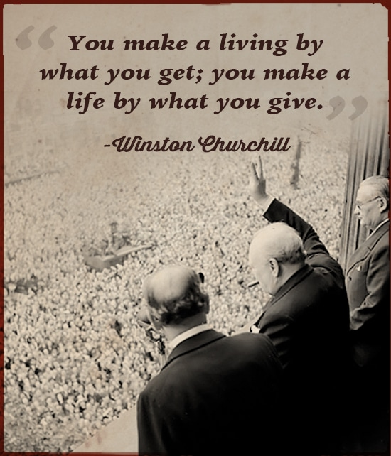 winston churchill quote make a life by what you give