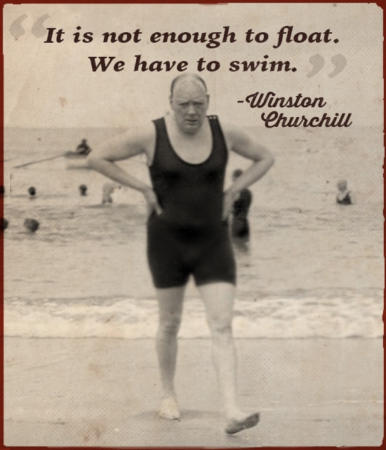 winston churchill bathing suit quote it is not enough to float
