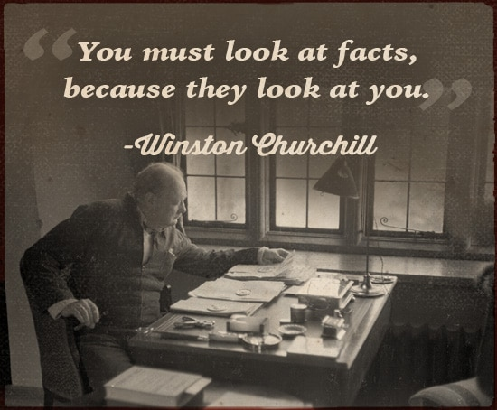 winston churchill quote you must look at facts
