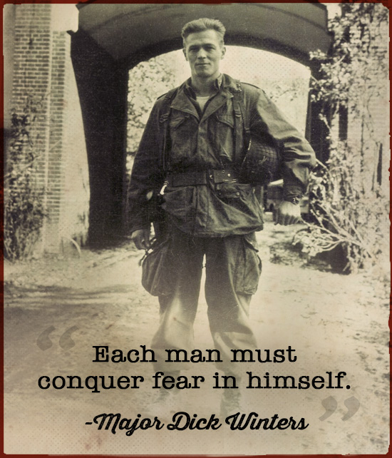 Major Dick Winters WWII portrait with his quote about fear.