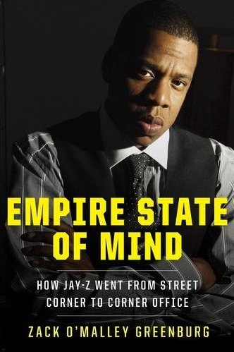 Empire State of Mind: How Jay-Z Went from Street Corner to Corner Office book cover Zack O'Malley Greenburg.