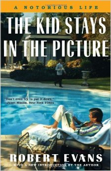 The Kid Stays in the Picture: A Notorious Life book cover Robert Evans.