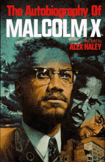 The Autobiography of Malcolm X: As Told to Alex Haley book cover Malcolm X.
