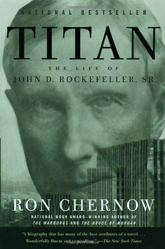 Titan: The Life of John D. Rockefeller Sr. book cover Ron Chernow.