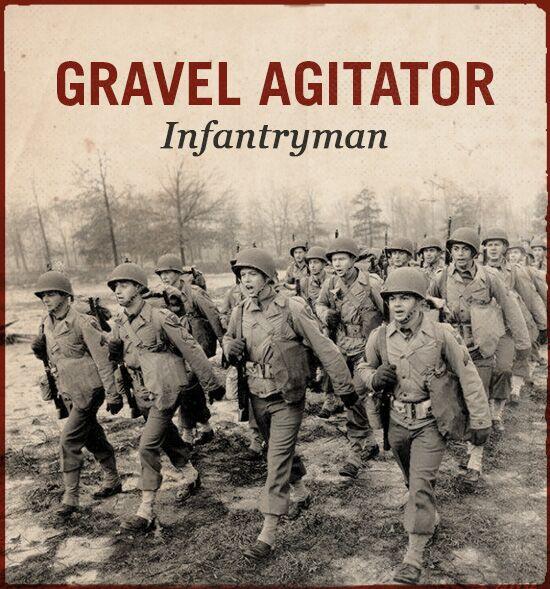 Gravel agitator WWII slang infantryman.