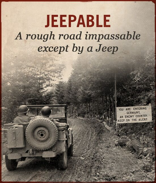 Jeepable WWII slang jeep.