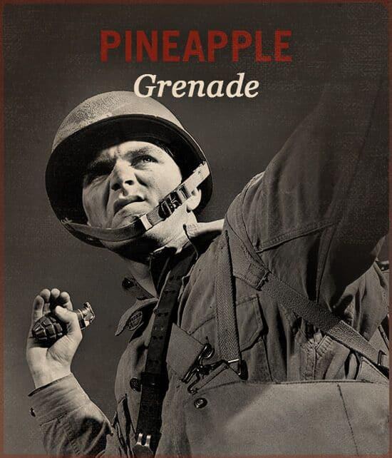 Pineapple grenade WWII slang.