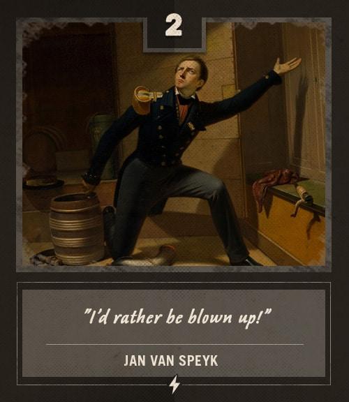 jan van speyk last words i'd rather be blown up