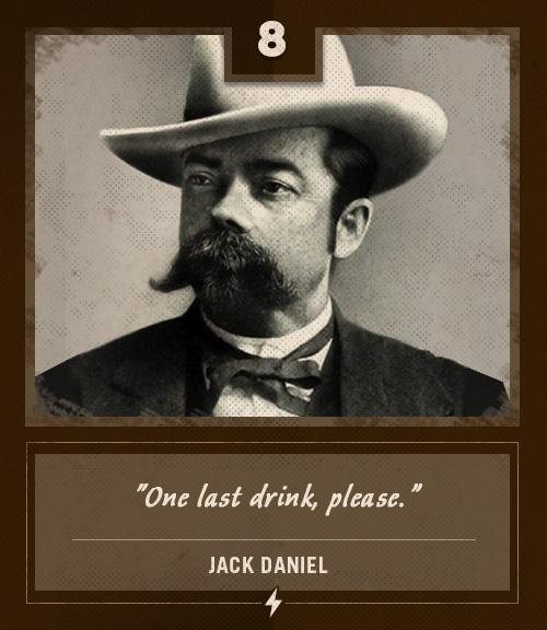 jack daniel last words one last drink please