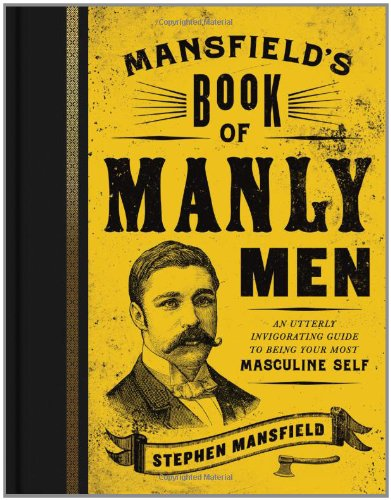 Stephen Mansfield Book of Manly Men Cover