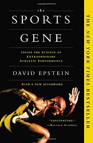 The Sports Gene: Inside the Science of Extraordinary Athletic Performance book cover David Epstein.